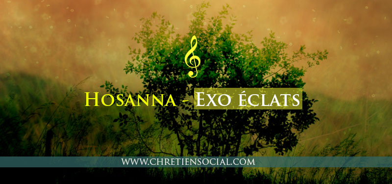 Hosanna – Exo éclats