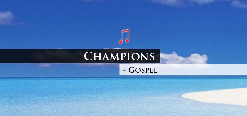 Champions – Gospel