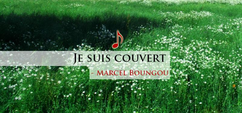 Je suis couvert – Marcel Boungou