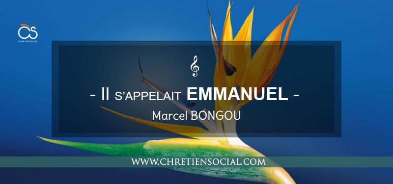Il s'appelait Emmanuel – Marcel BONGOU