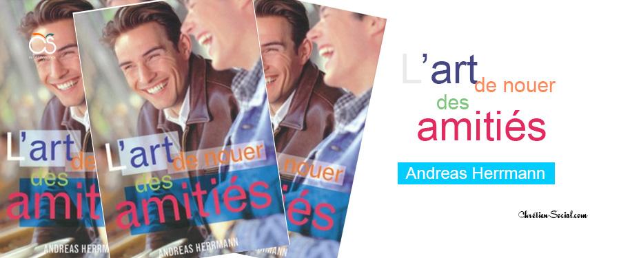 L'art de nouer des amitiés – Andreas HERRMANN