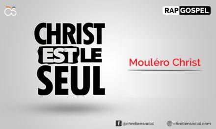 Christ est le Seul – Mouléro Christ