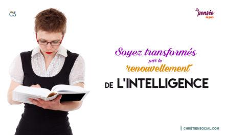 Soyez transformés par le renouvellement de l'intelligence