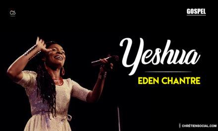 Yeshua – Eden Chantre