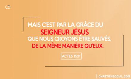 C'est par la grâce du Seigneur Jésus que nous croyons être sauvés