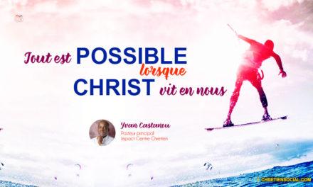 Tout est possible lorsque Christ vit en toi – Pasteur Yvan Castanou