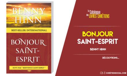 Bonjour Saint-Esprit – Benny Hinn