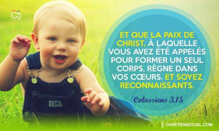 Et que la paix de Christ, à laquelle vous avez été appelés