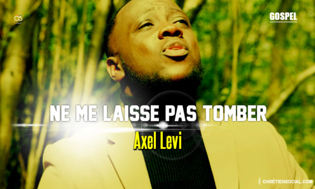 Ne me laisse pas tomber – Axel Levi