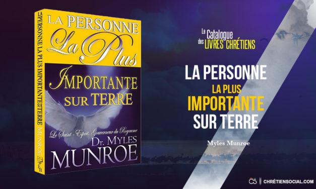La Personne la Plus importante sur Terre – Myles Munroe