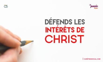 Défends les intérêts de Christ