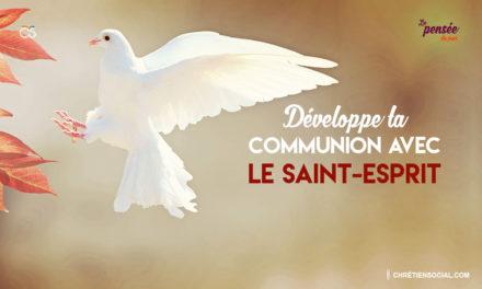 Développe ta communion avec le Saint-Esprit