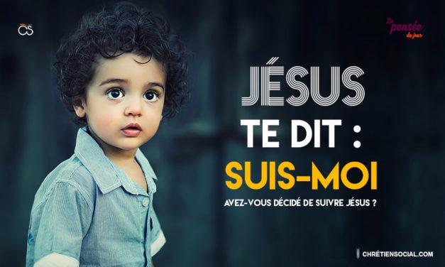 Jésus te dit : Suis-moi