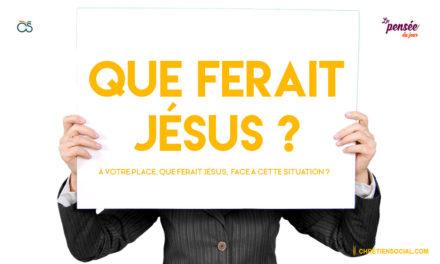 Que ferait Jésus ?
