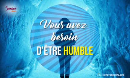 Vous avez besoin d'être humble