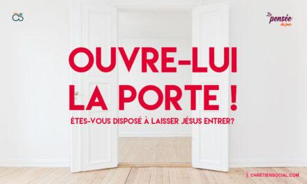 Ouvre-lui la porte !