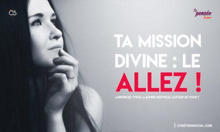Ta mission divine : le Allez !