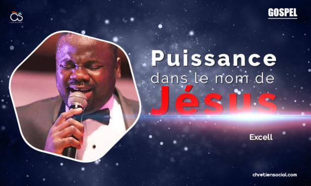 Puissance dans le nom de Jésus – Excell