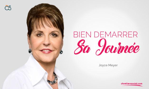 Bien démarrer sa journée – Joyce Meyer