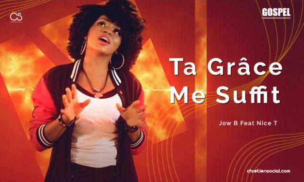 Ta grâce me suffit – Jow B feat Nice T