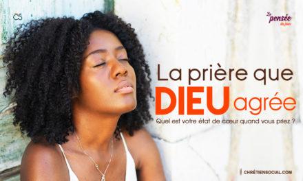 La prière que Dieu agrée