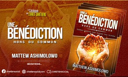 Une bénédiction hors du commun – Matthew Ashimolowo