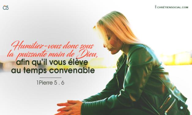 Humiliez-vous donc sous la puissante main de Dieu