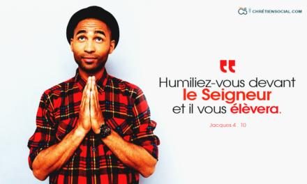Humiliez-vous devant le Seigneur, et il vous élèvera.