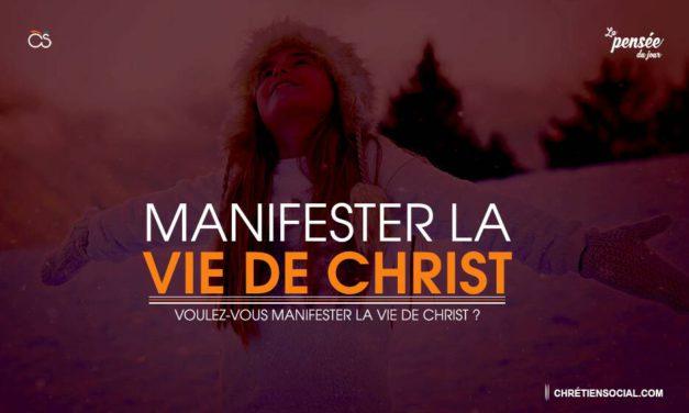 Manifestez la vie de Christ