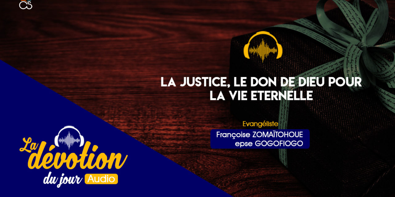 La justice, le Don de Dieu pour la vie éternelle