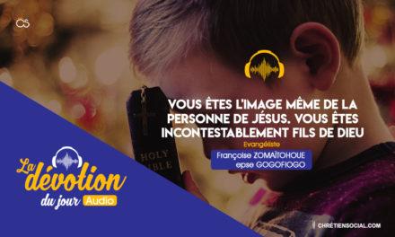 Vous êtes l'image même de la personne de Jésus. Vous êtes incontestablement fils de Dieu