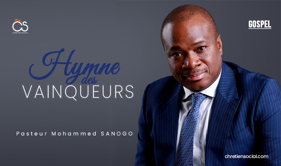 Hymne des vainqueurs – Mohammed Sanogo