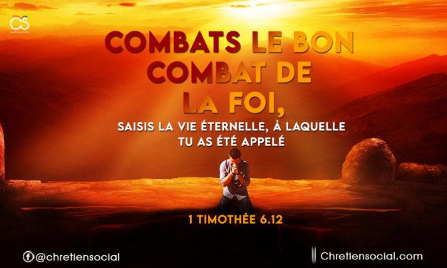 Combats le bon combat de la foi
