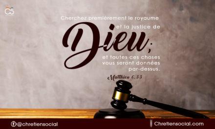 Cherchez premièrement le royaume et la justice de Dieu