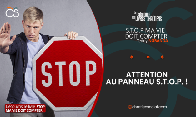 Attention au panneau S.T.O.P. – Teddy NGBANDA