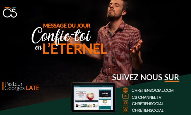 Confie-toi en l'Éternel – Pasteur Georges LATE