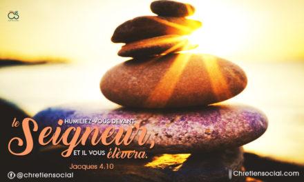 Humiliez-vous devant le Seigneur, et il vous élèvera
