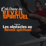 Les obstacles au réveil spirituel – Pastor Gee & Giscard Simon AKPI