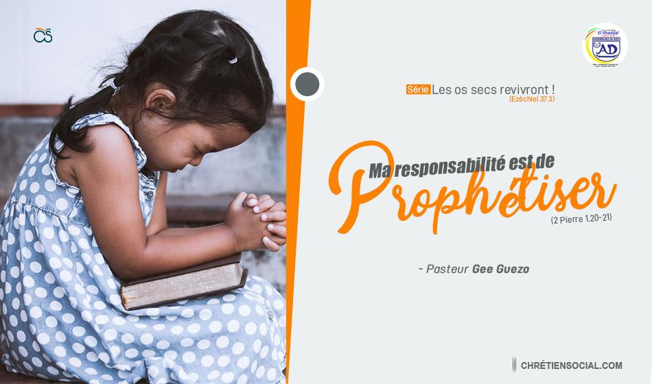 Ma responsabilité est de prophétiser – Pasteur Gee Guezo