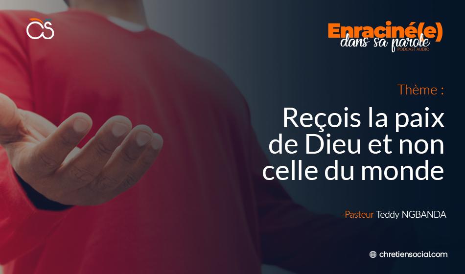 Reçois la paix de Dieu et non celle du monde – Pasteur Teddy NGBANDA