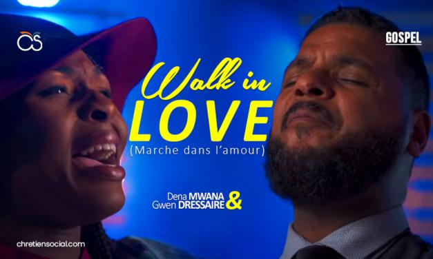 Walk in love – Marche dans l'amour – Gwen Dressaire (feat. Dena Mwana)