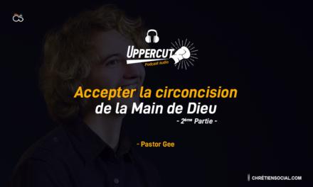 Accepter la circoncision de la Main de Dieu (2ème Partie)