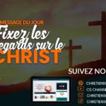 Fixez les regards sur le Christ – Pasteur Georges LATE