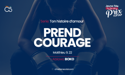 Prends courage – Matthieu 9.22