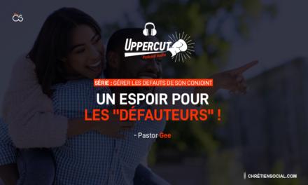Série : Gérer les défauts de son conjoint – Un espoir pour les »défauteurs» !
