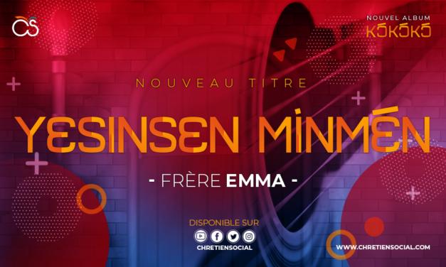 Yɛsinsɛn mínmɛ́n – Frère Emma