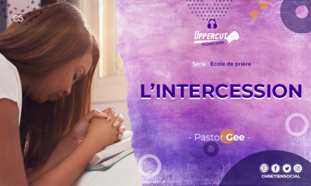 Série : Ecole de prière – L'intercession