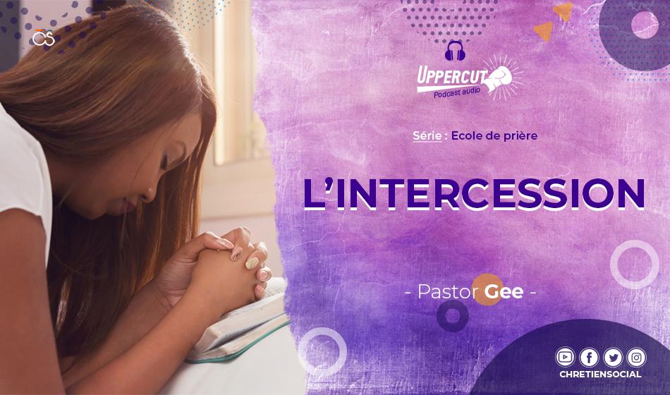 Série : Ecole de prière – L'intercession