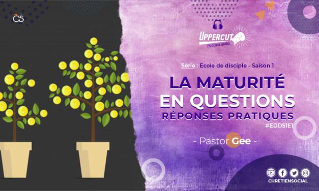 Série : Ecole de disciple – Saison 1 – La maturité en questions : Réponses pratiques
