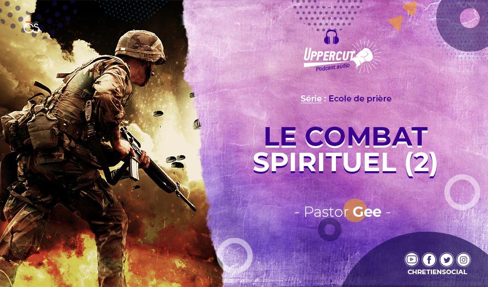 Série : Ecole de prière – Le combat spirituel (2)
